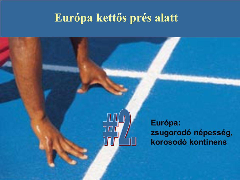 Európa kettős prés alatt
