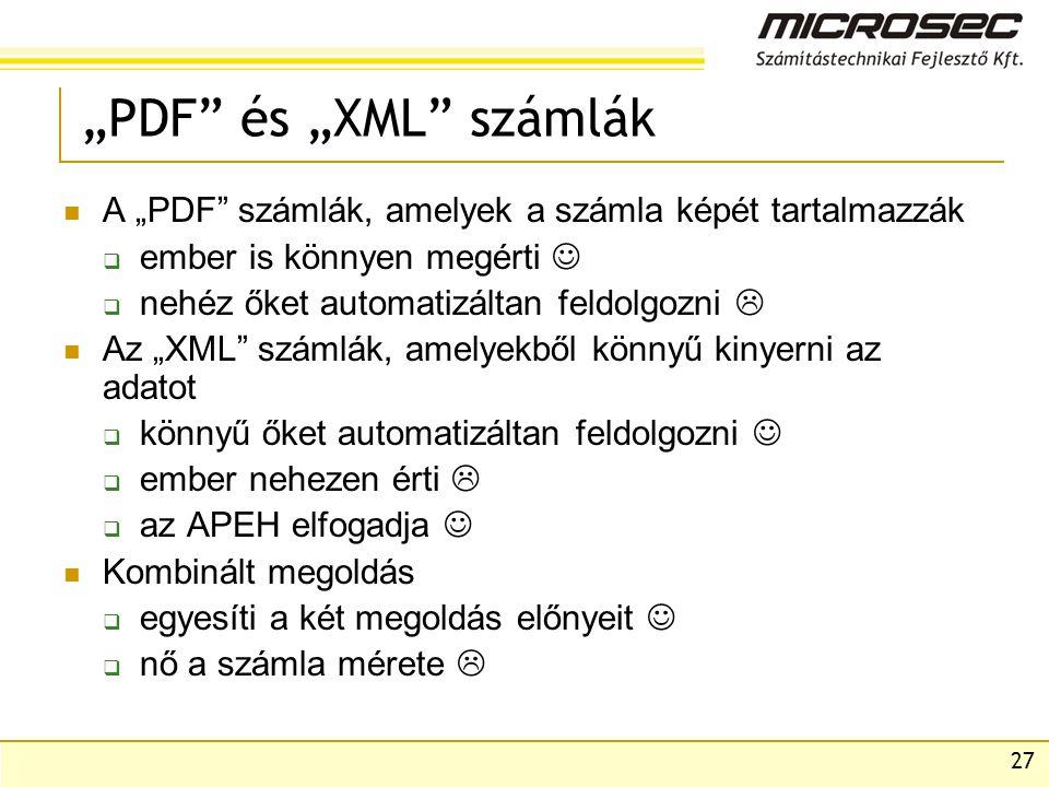 """""""PDF és """"XML számlák A """"PDF számlák, amelyek a számla képét tartalmazzák. ember is könnyen megérti """