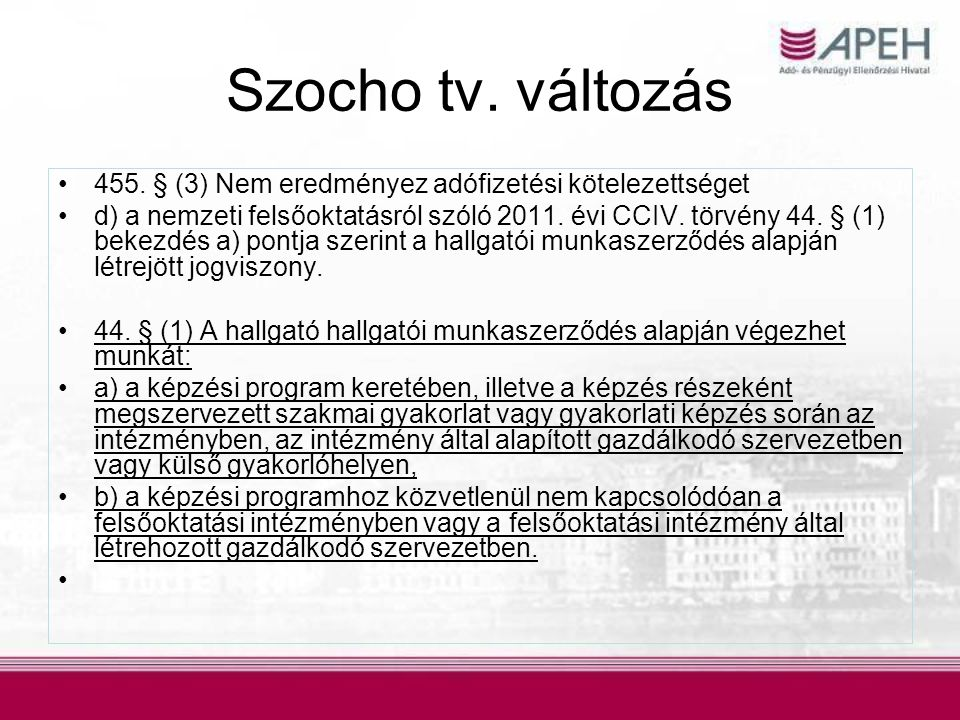 Szocho tv. változás 455. § (3) Nem eredményez adófizetési kötelezettséget.