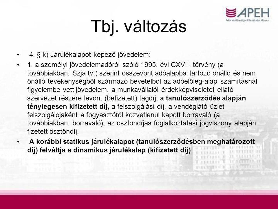 Tbj. változás 4. § k) Járulékalapot képező jövedelem:
