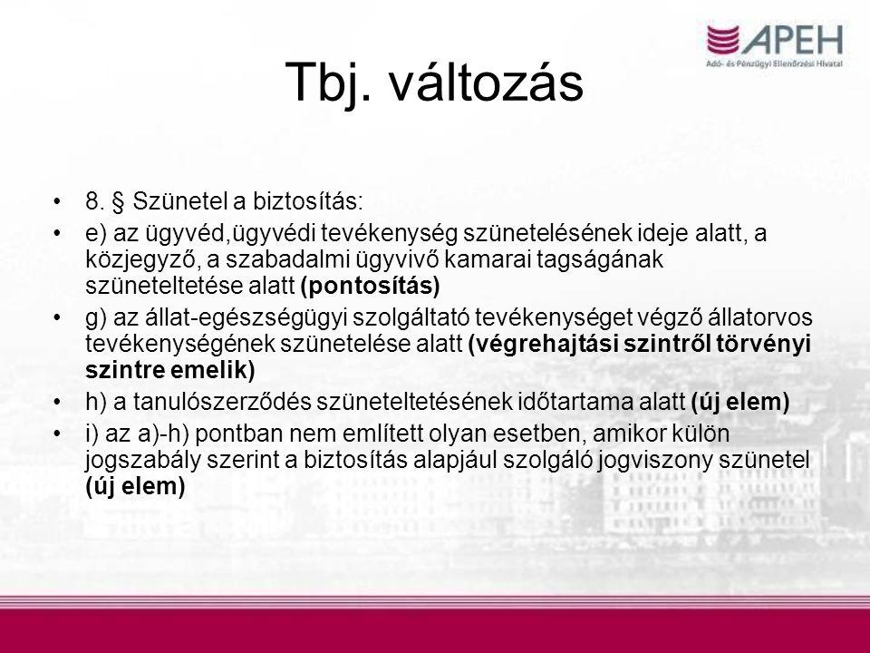 Tbj. változás 8. § Szünetel a biztosítás: