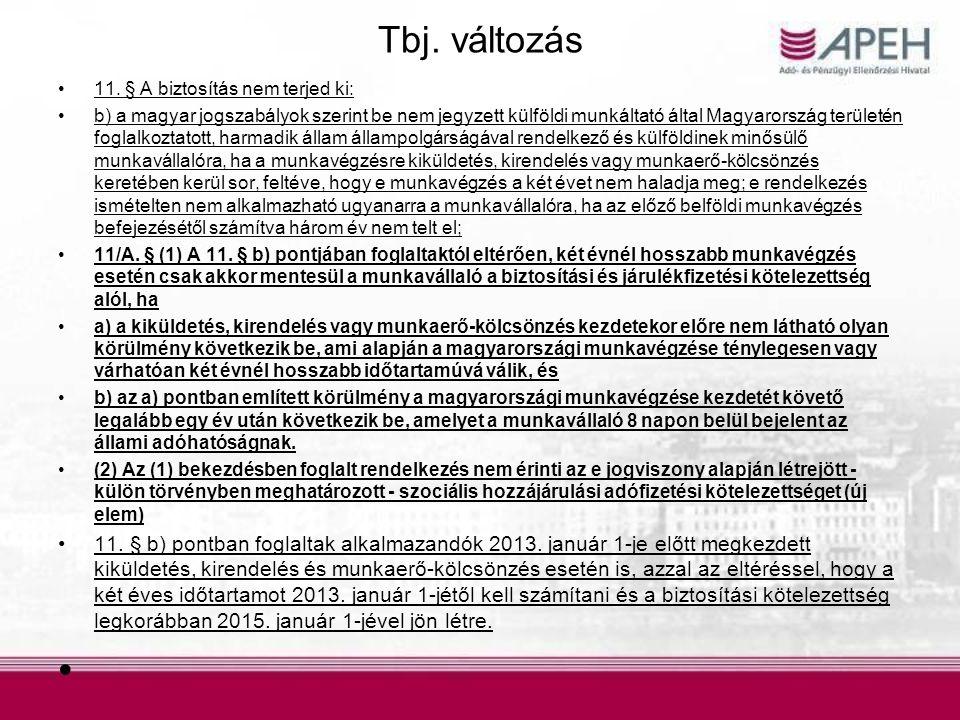 Tbj. változás 11. § A biztosítás nem terjed ki: