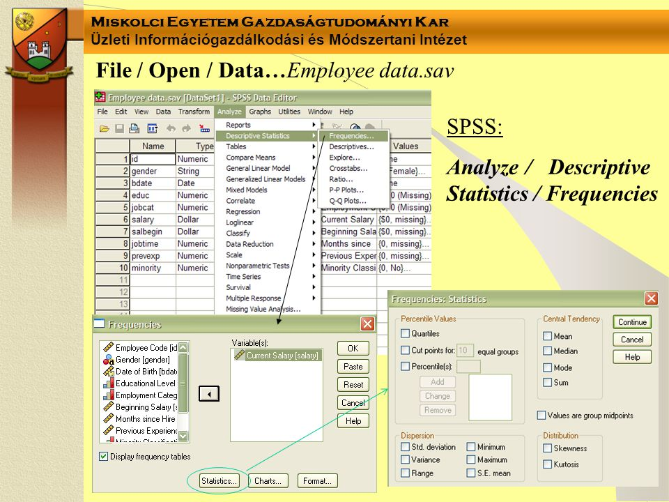 File / Open / Data…Employee data.sav