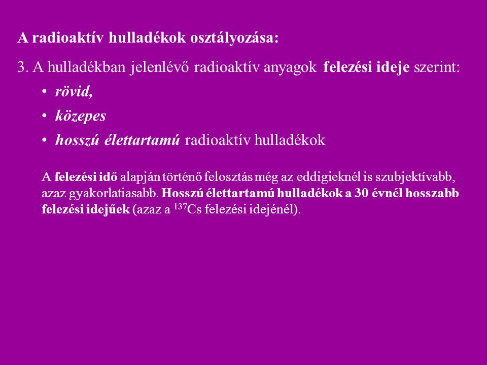 A radioaktív hulladékok osztályozása: