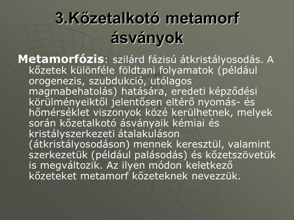 3.Kőzetalkotó metamorf ásványok