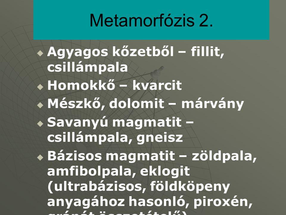 Metamorfózis 2. Agyagos kőzetből – fillit, csillámpala