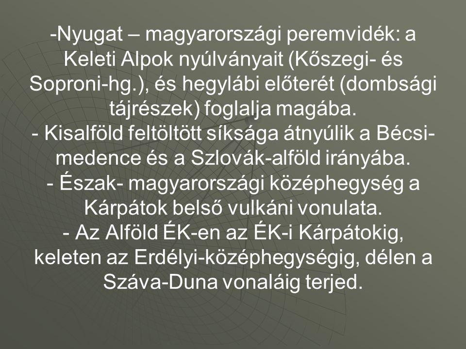 Nyugat – magyarországi peremvidék: a Keleti Alpok nyúlványait (Kőszegi- és Soproni-hg.), és hegylábi előterét (dombsági tájrészek) foglalja magába.