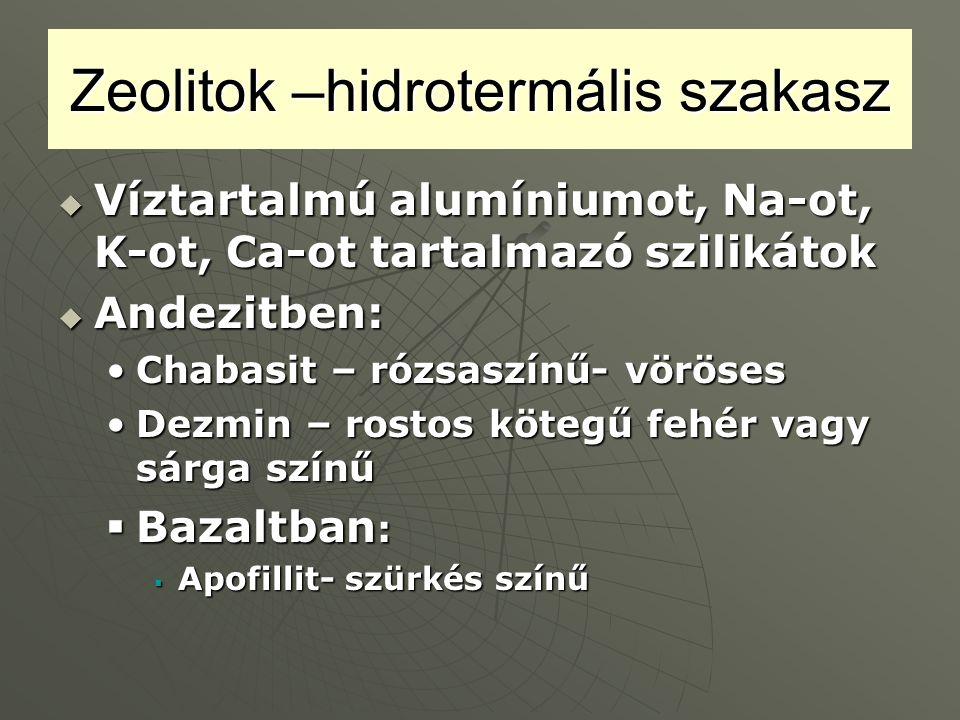 Zeolitok –hidrotermális szakasz