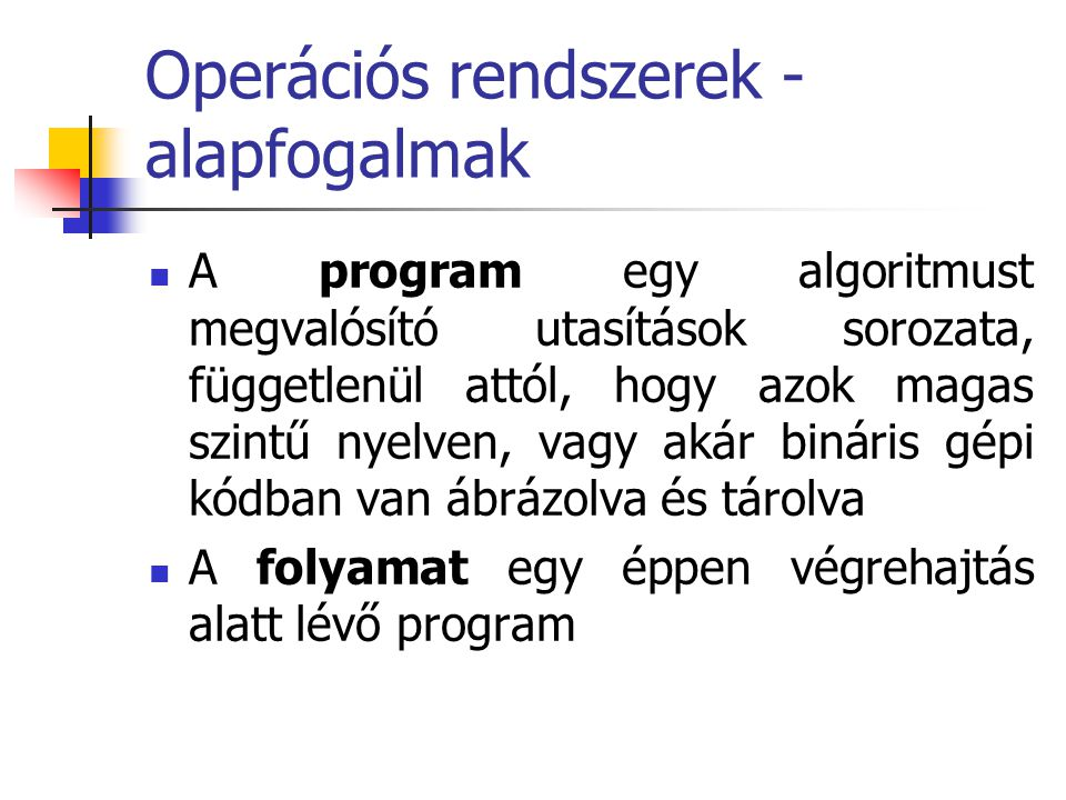 Operációs rendszerek - alapfogalmak