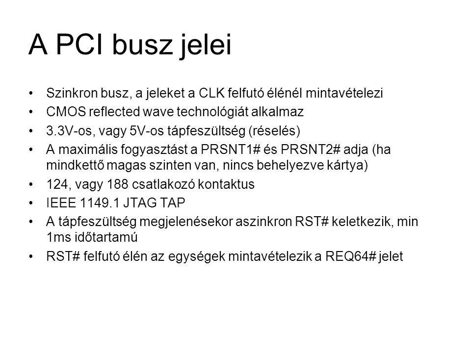 A PCI busz jelei Szinkron busz, a jeleket a CLK felfutó élénél mintavételezi. CMOS reflected wave technológiát alkalmaz.