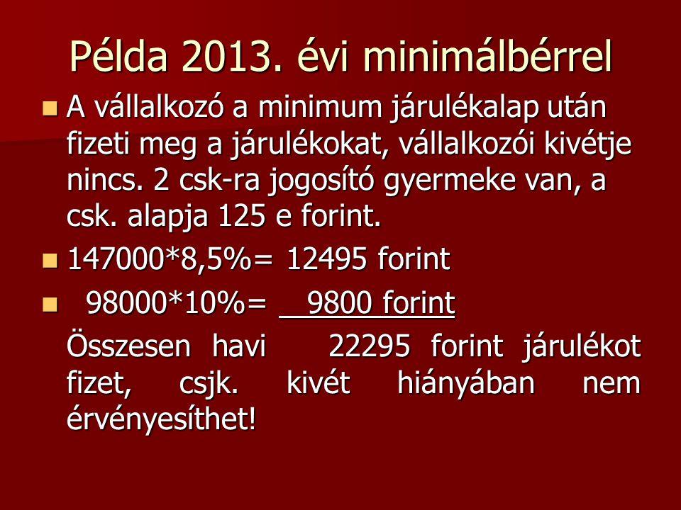 Példa 2013. évi minimálbérrel