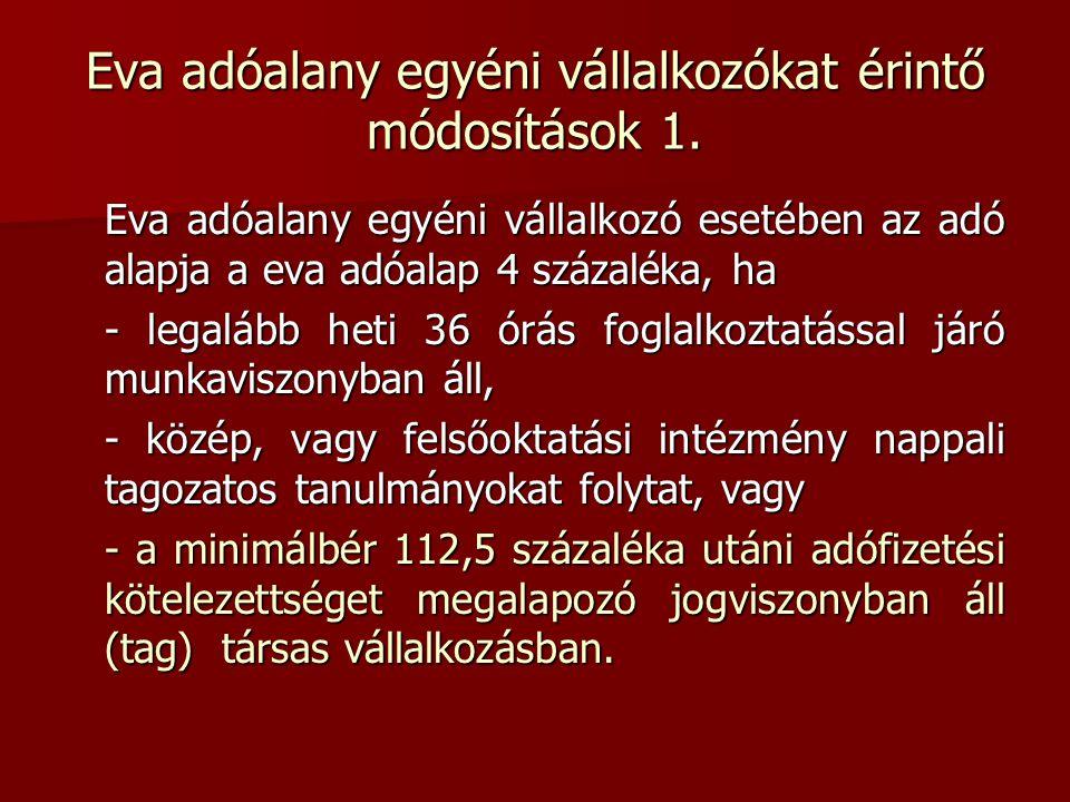 Eva adóalany egyéni vállalkozókat érintő módosítások 1.