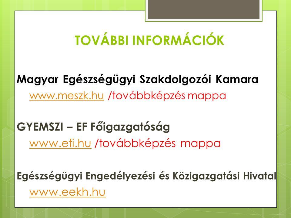 TOVÁBBI INFORMÁCIÓK Magyar Egészségügyi Szakdolgozói Kamara