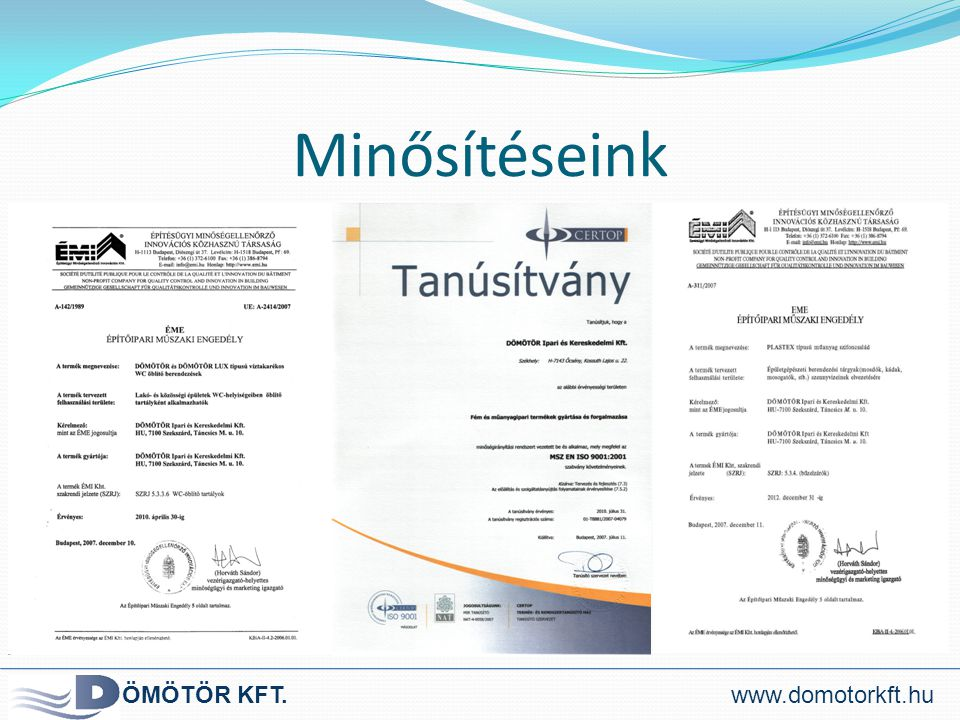 Minősítéseink ÖMÖTÖR KFT. www.domotorkft.hu