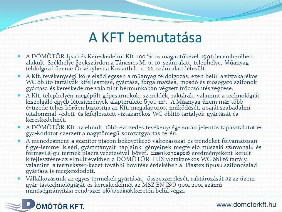 A KFT bemutatása www.domotorkft.hu ÖMÖTÖR KFT.