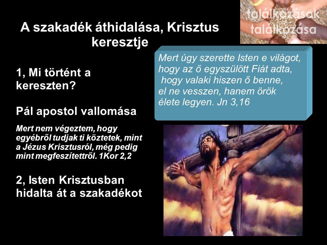 A szakadék áthidalása, Krisztus keresztje