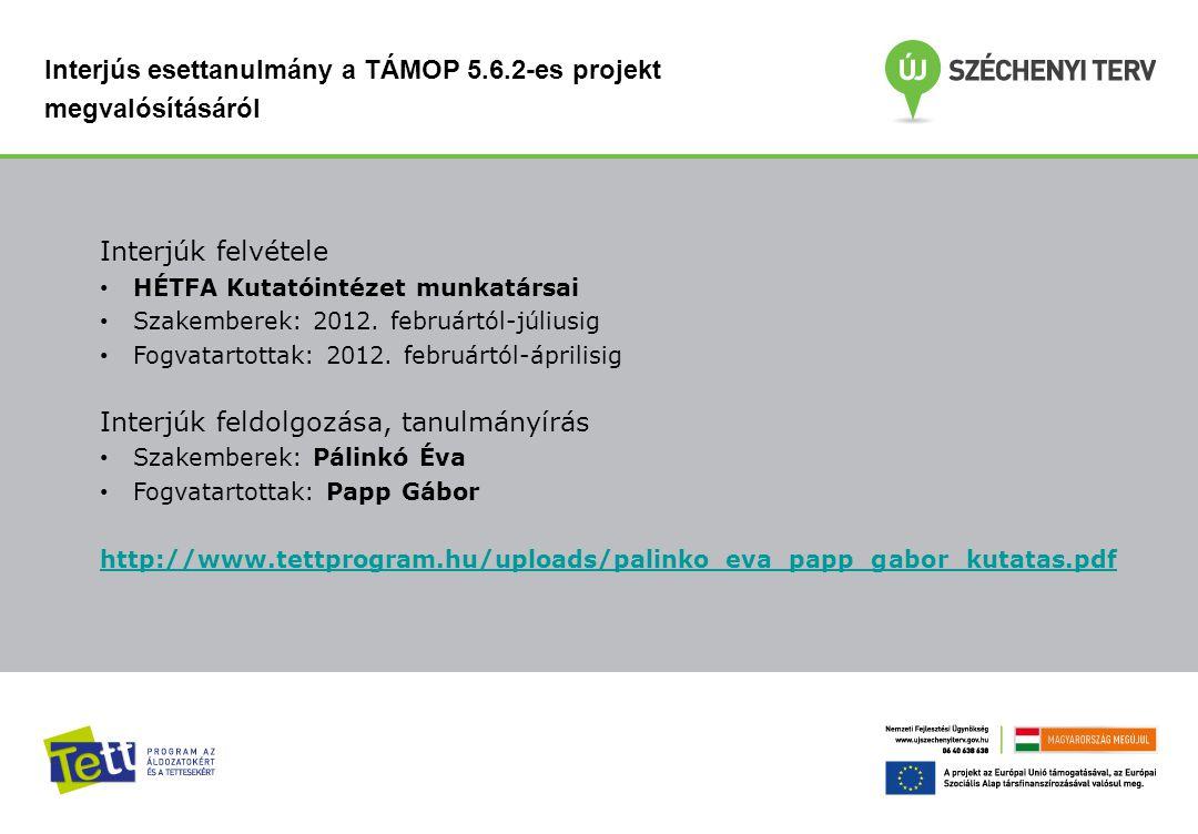 Interjús esettanulmány a TÁMOP 5.6.2-es projekt megvalósításáról