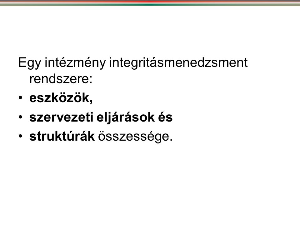Egy intézmény integritásmenedzsment rendszere: