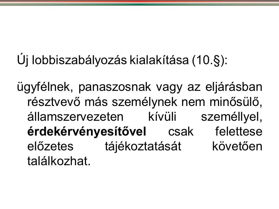 Új lobbiszabályozás kialakítása (10.§):