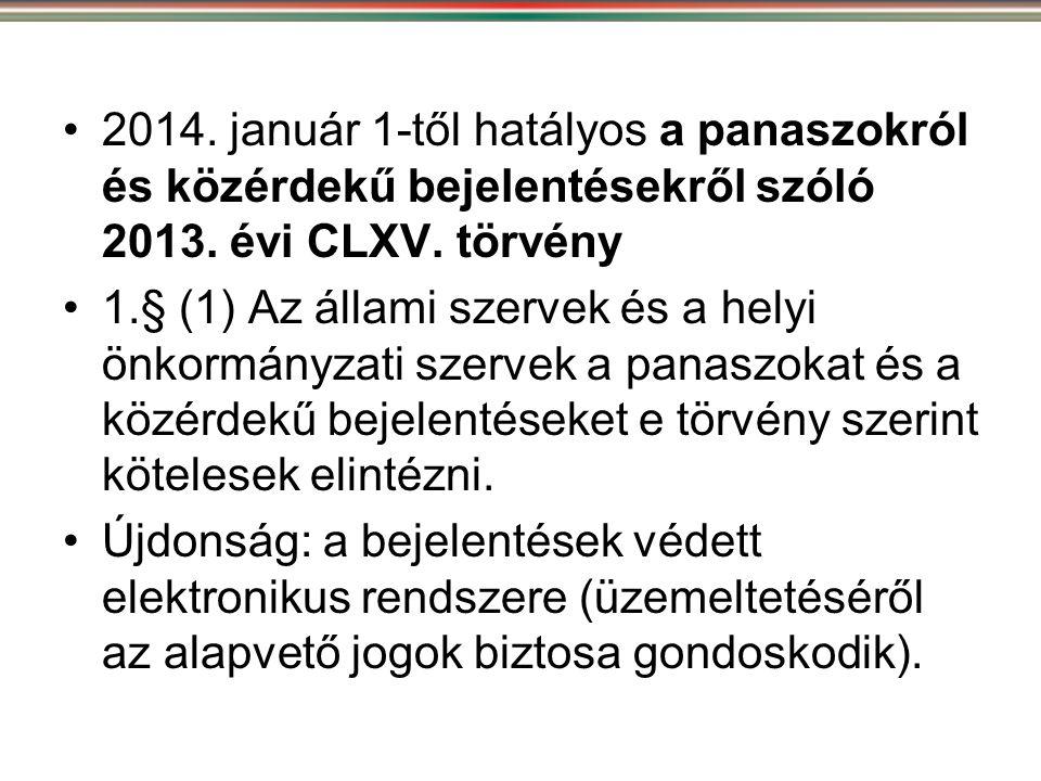 2014. január 1-től hatályos a panaszokról és közérdekű bejelentésekről szóló 2013. évi CLXV. törvény