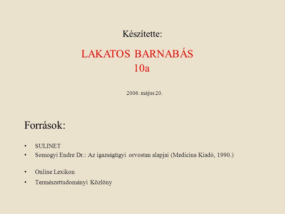 LAKATOS BARNABÁS 10a Források: Készítette: SULINET