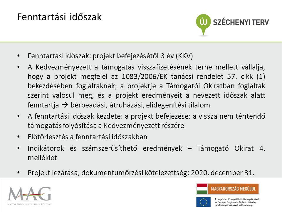 Fenntartási időszak Fenntartási időszak: projekt befejezésétől 3 év (KKV)