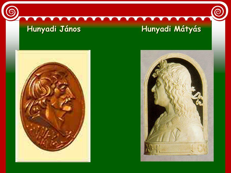 Hunyadi János Hunyadi Mátyás