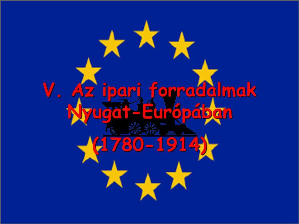 V. Az ipari forradalmak Nyugat-Európában