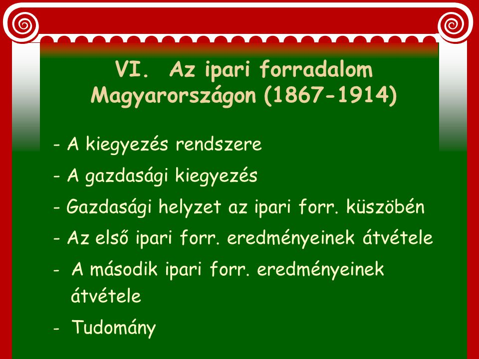 VI. Az ipari forradalom Magyarországon (1867-1914)
