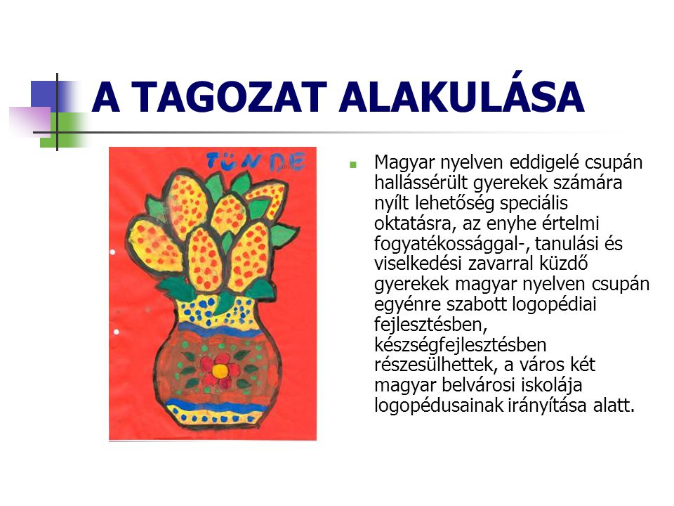 A TAGOZAT ALAKULÁSA