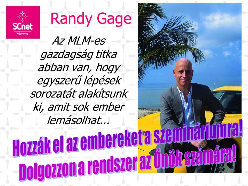 Randy Gage Hozzák el az embereket a szemináriumra!