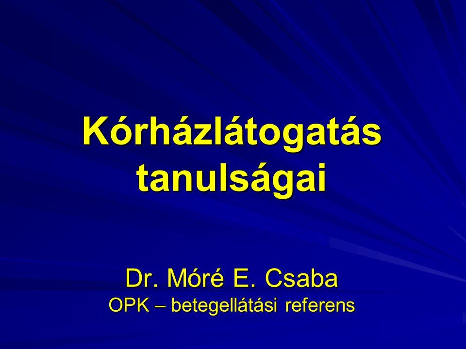 Kórházlátogatás tanulságai Dr. Móré E