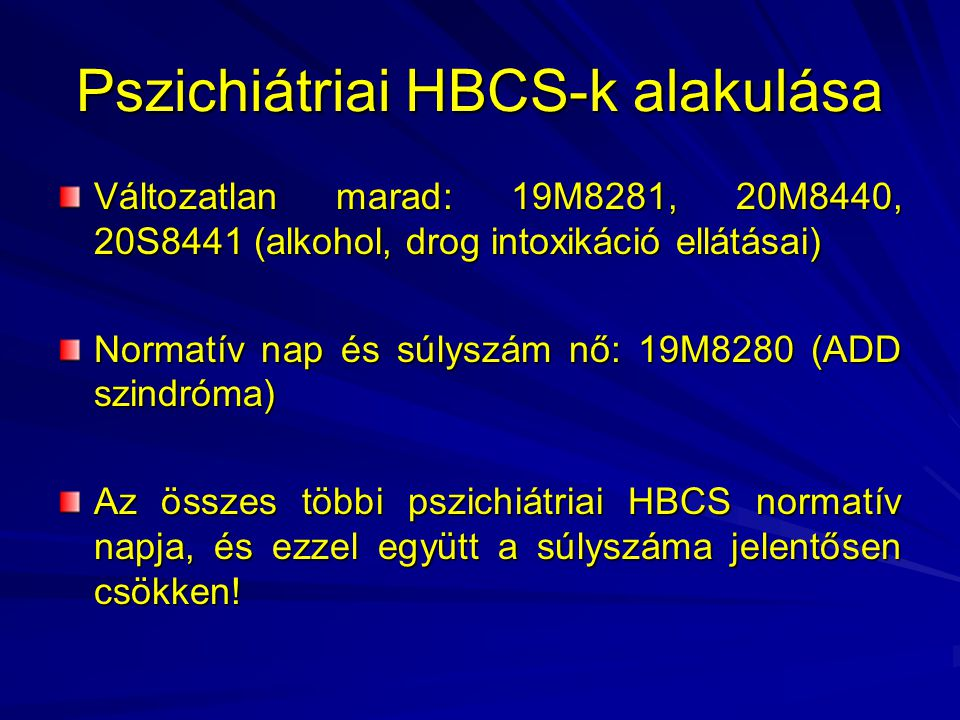 Pszichiátriai HBCS-k alakulása