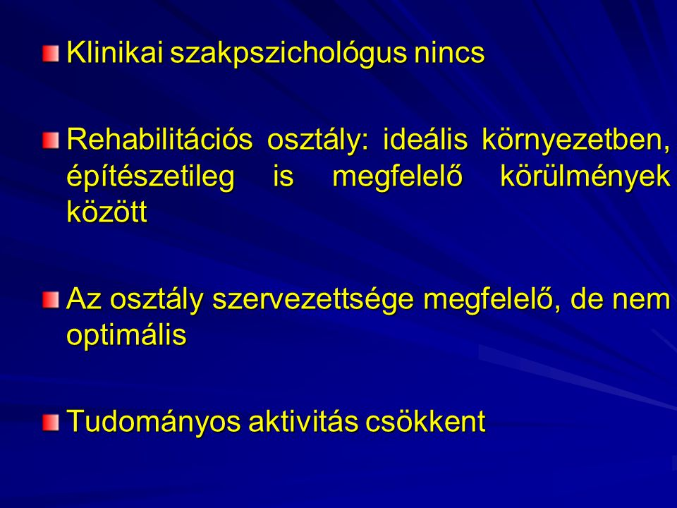 Klinikai szakpszichológus nincs