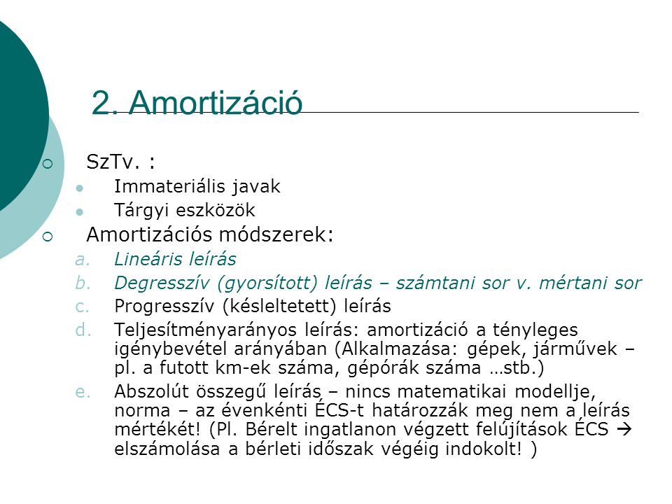 2. Amortizáció SzTv. : Amortizációs módszerek: Immateriális javak