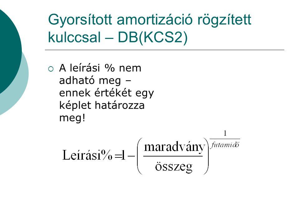 Gyorsított amortizáció rögzített kulccsal – DB(KCS2)