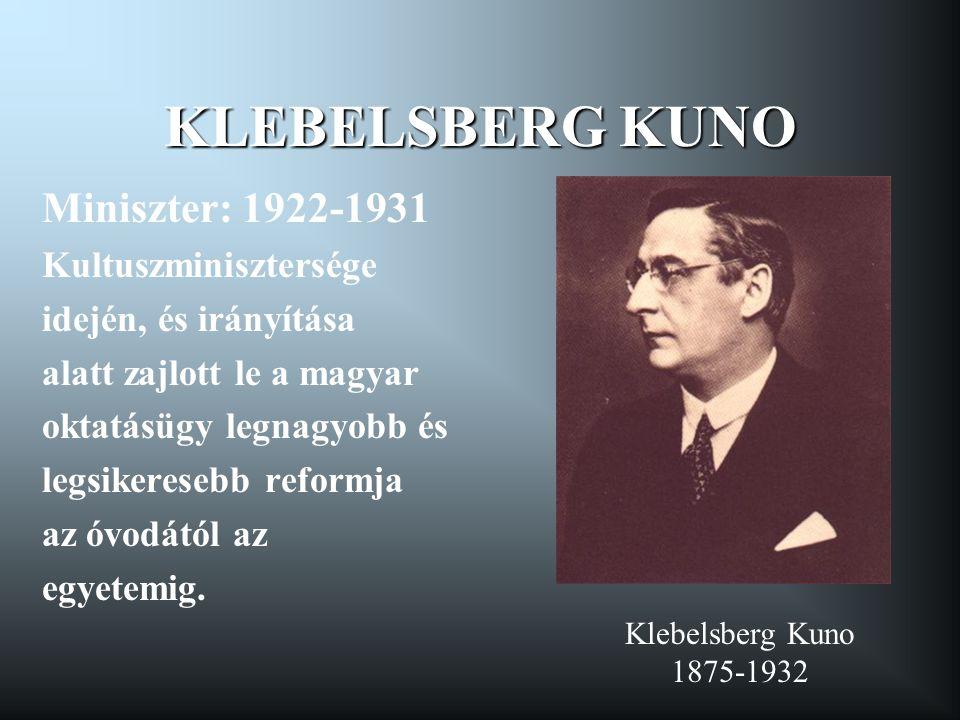 KLEBELSBERG KUNO Miniszter: 1922-1931 Kultuszminisztersége