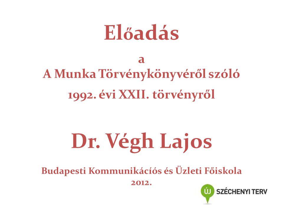 Előadás Dr. Végh Lajos a A Munka Törvénykönyvéről szóló