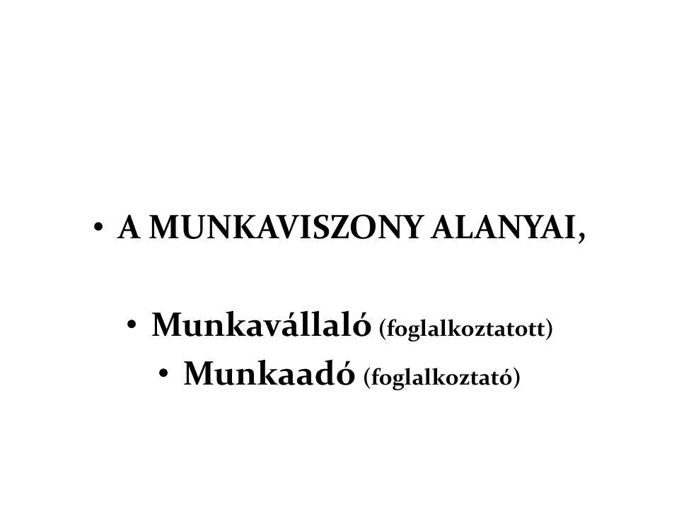 A MUNKAVISZONY ALANYAI, Munkavállaló (foglalkoztatott)