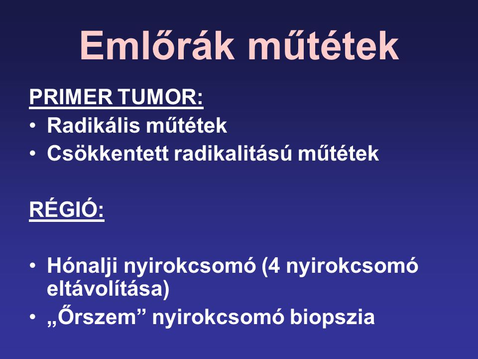 Emlőrák műtétek PRIMER TUMOR: Radikális műtétek