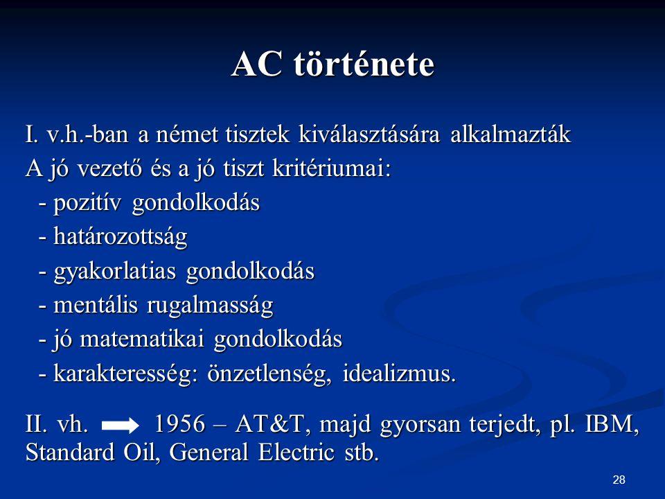 AC története I. v.h.-ban a német tisztek kiválasztására alkalmazták