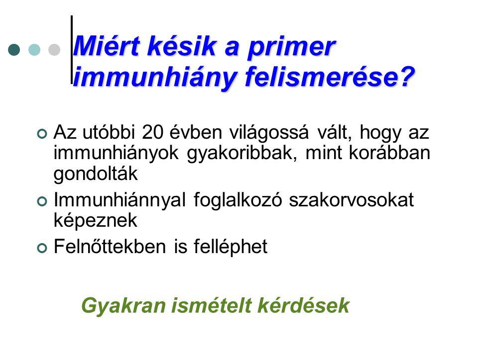 Miért késik a primer immunhiány felismerése