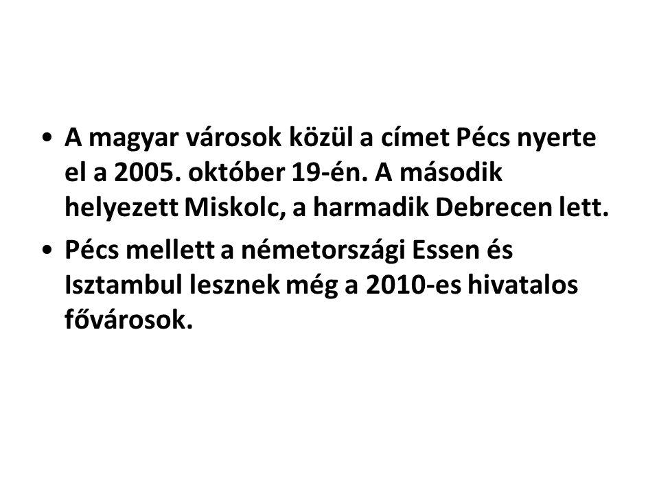A magyar városok közül a címet Pécs nyerte el a 2005. október 19-én