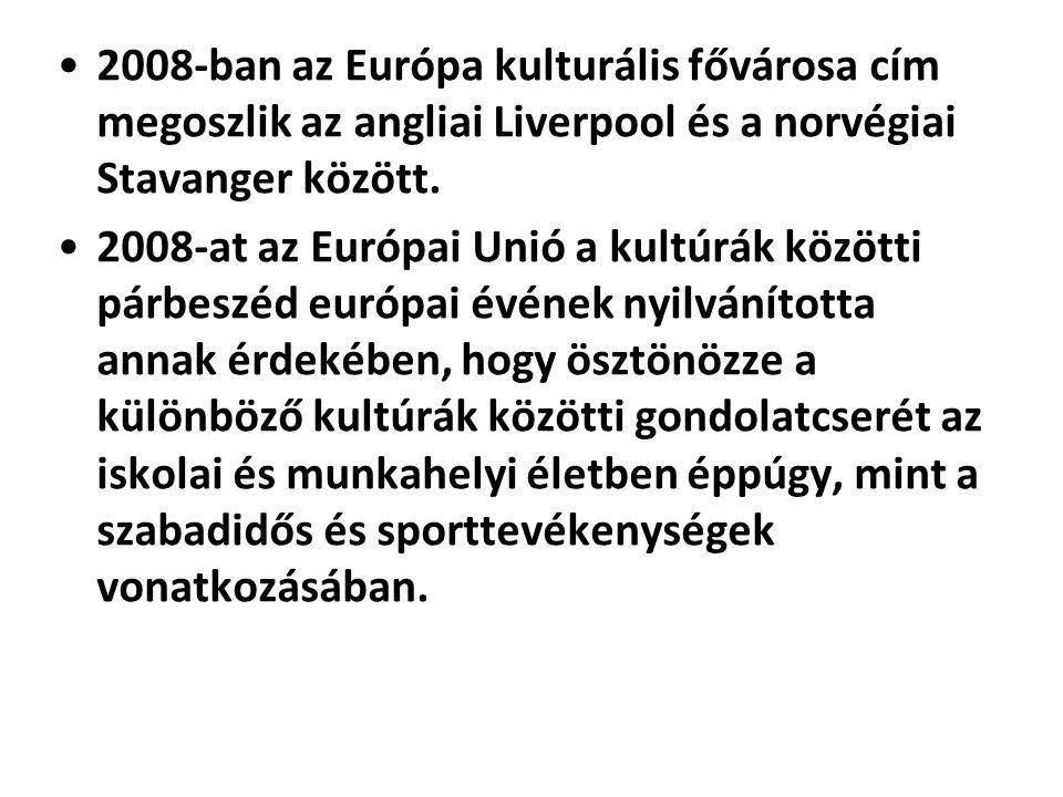 2008-ban az Európa kulturális fővárosa cím megoszlik az angliai Liverpool és a norvégiai Stavanger között.