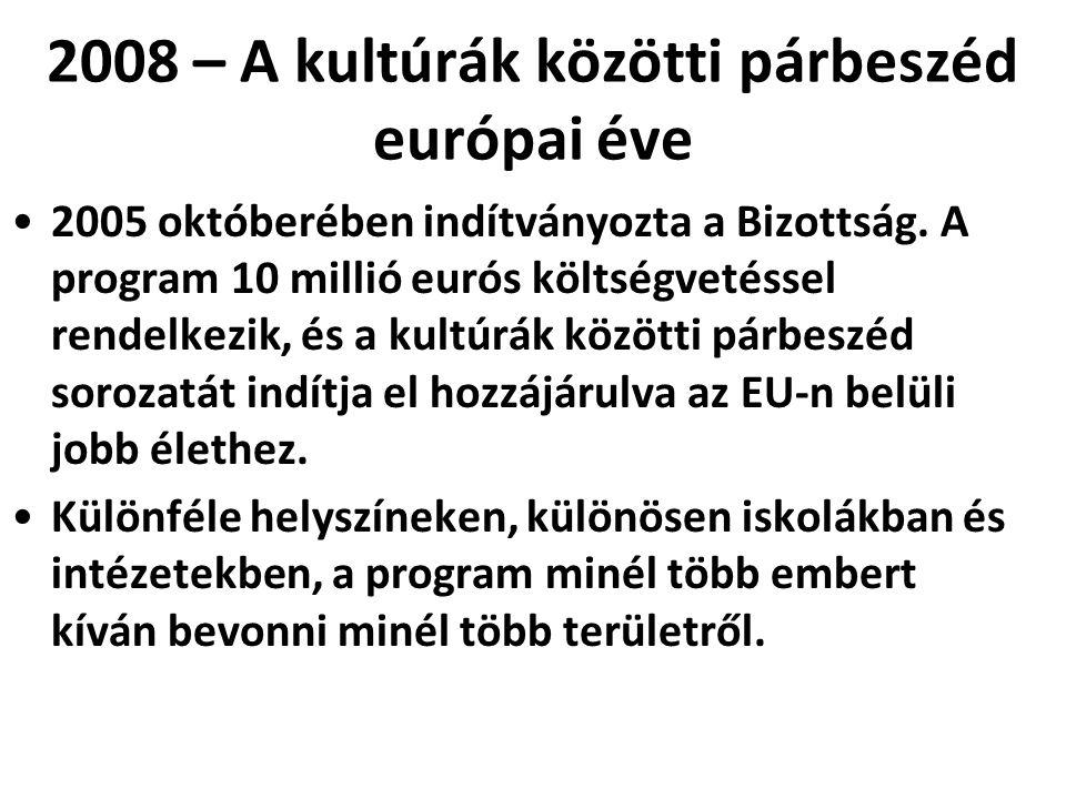 2008 – A kultúrák közötti párbeszéd európai éve