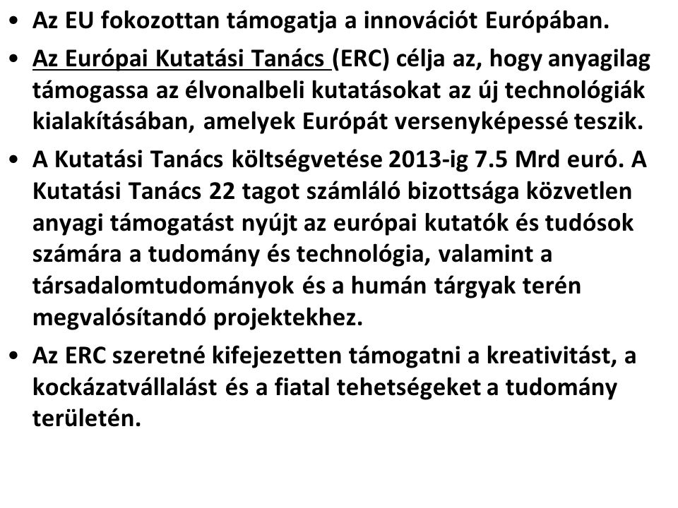 Az EU fokozottan támogatja a innovációt Európában.