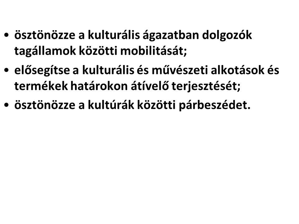ösztönözze a kulturális ágazatban dolgozók tagállamok közötti mobilitását;