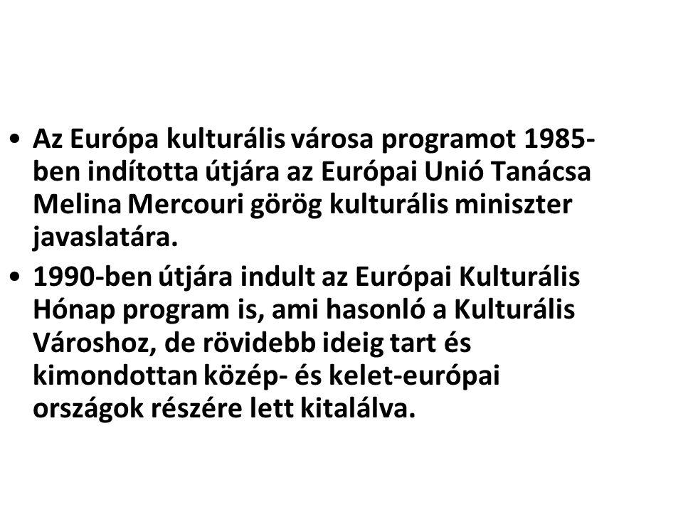 Az Európa kulturális városa programot 1985-ben indította útjára az Európai Unió Tanácsa Melina Mercouri görög kulturális miniszter javaslatára.