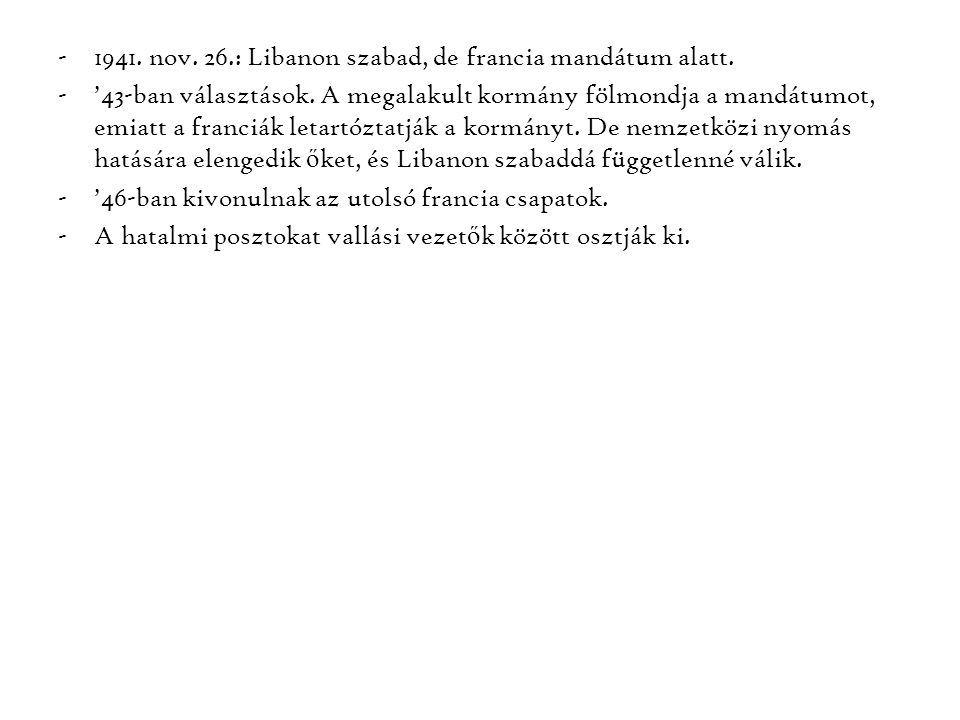 1941. nov. 26.: Libanon szabad, de francia mandátum alatt.