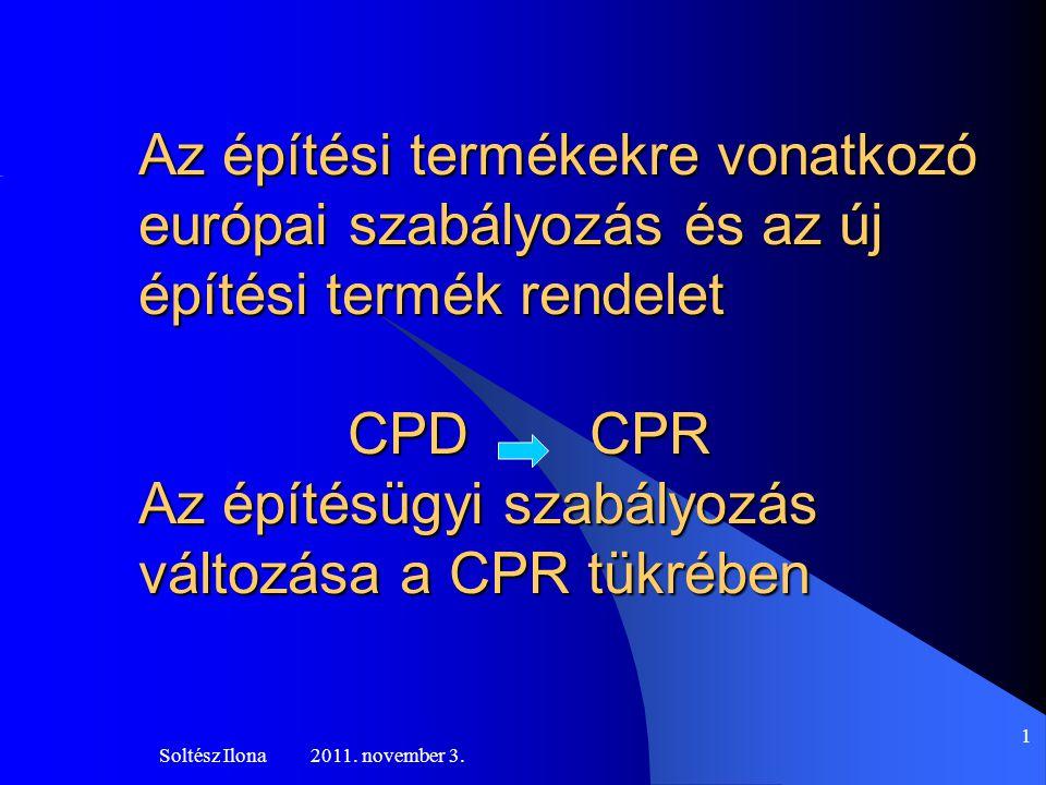 Az építési termékekre vonatkozó európai szabályozás és az új építési termék rendelet CPD CPR Az építésügyi szabályozás változása a CPR tükrében